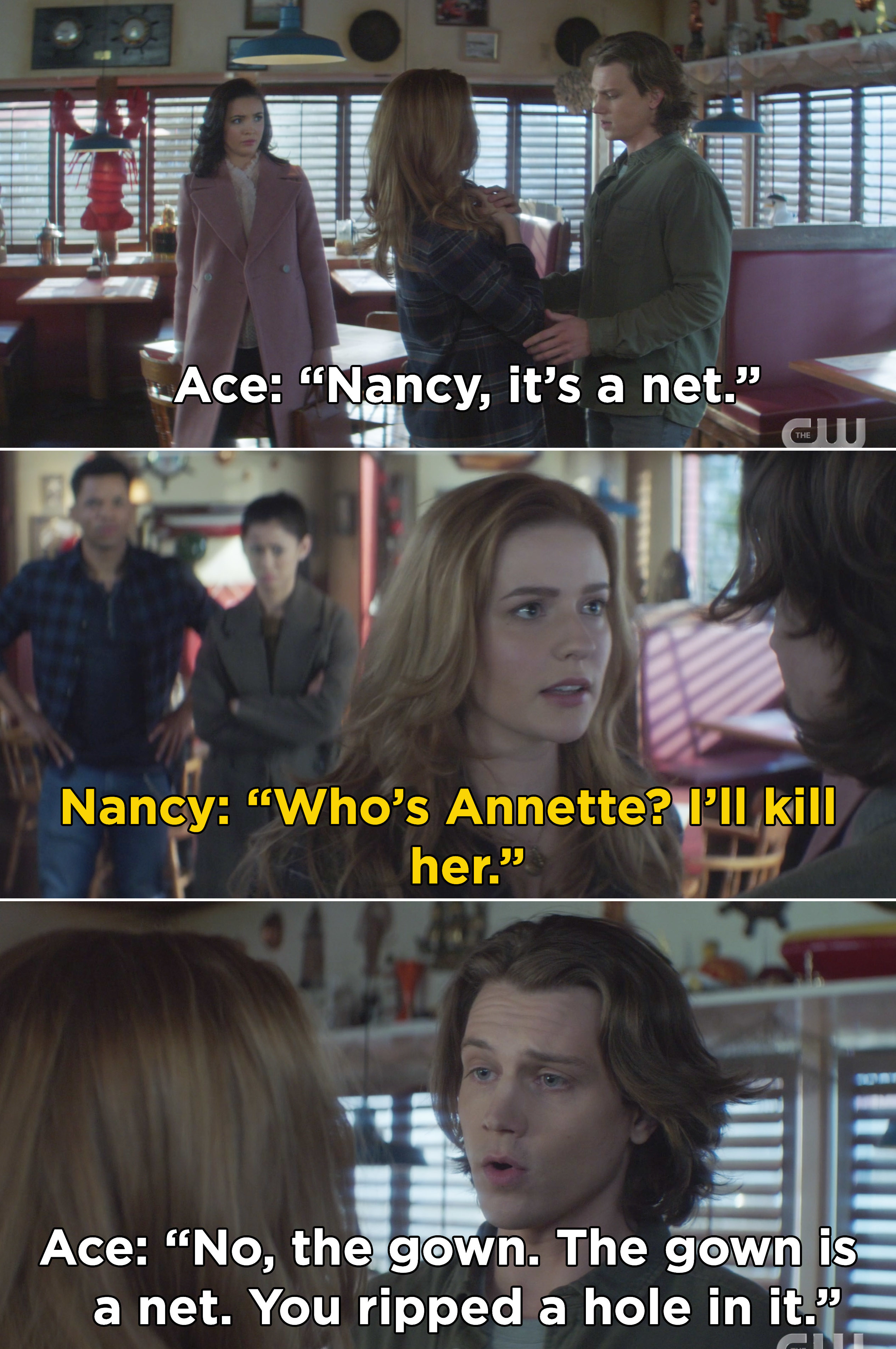 "Nancy hilariously telling Ace, ""Who's Annette? I'll kill her"" after he says, ""It's a net"""
