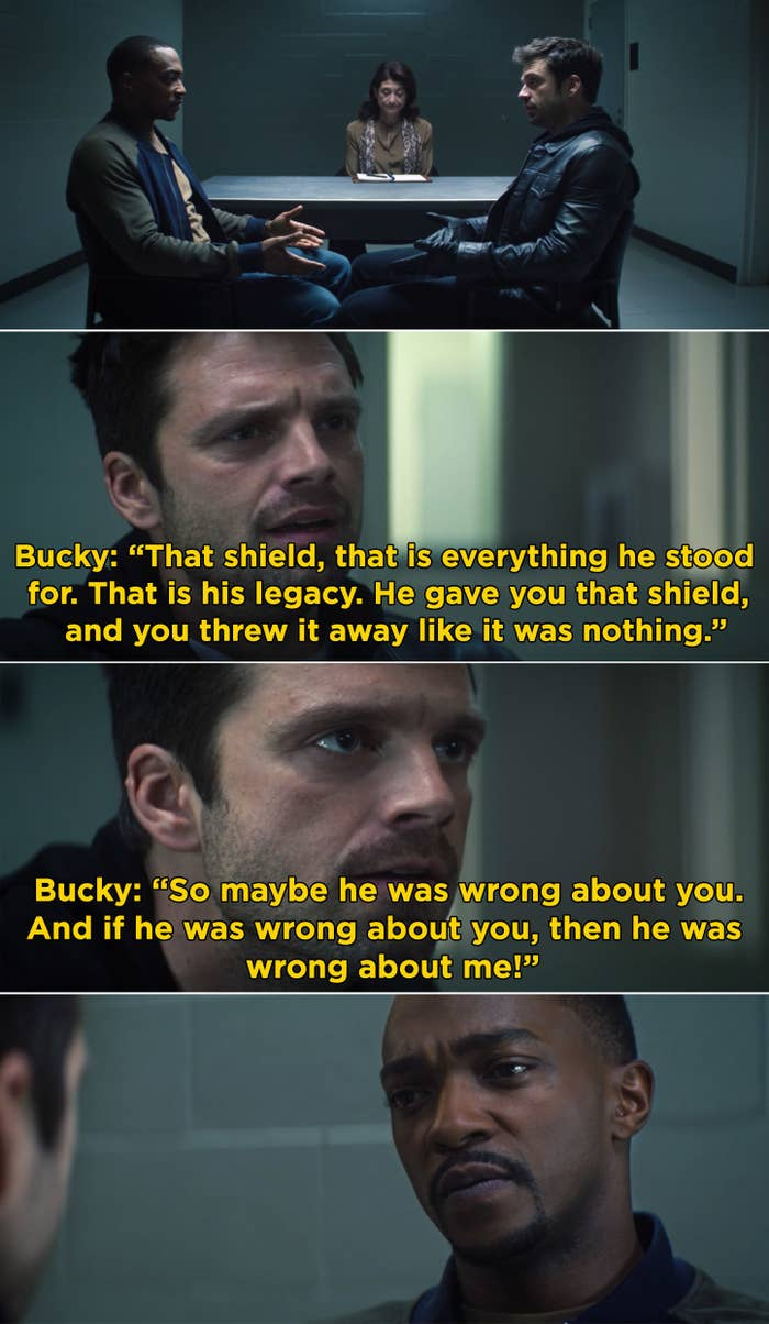 "Bucky telling Sam, ""So maybe he was wrong about you. And if he was wrong about you, then he was wrong about me"""