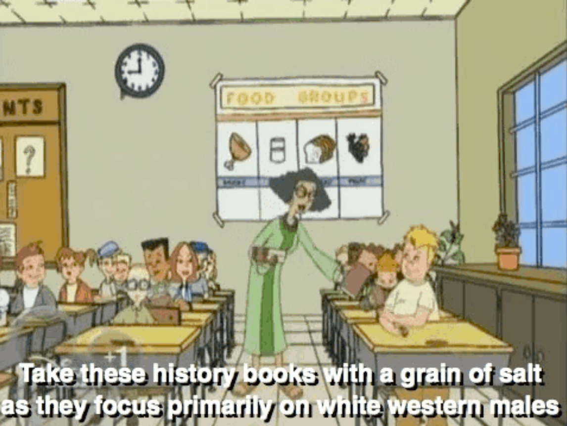 """Miss Grotke telling her kids: """"Take these history books with a grain of salt as they focus primarily on white western males"""""""