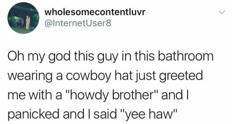 tweet about someone wearing a cowboy hat and saying yeehaw
