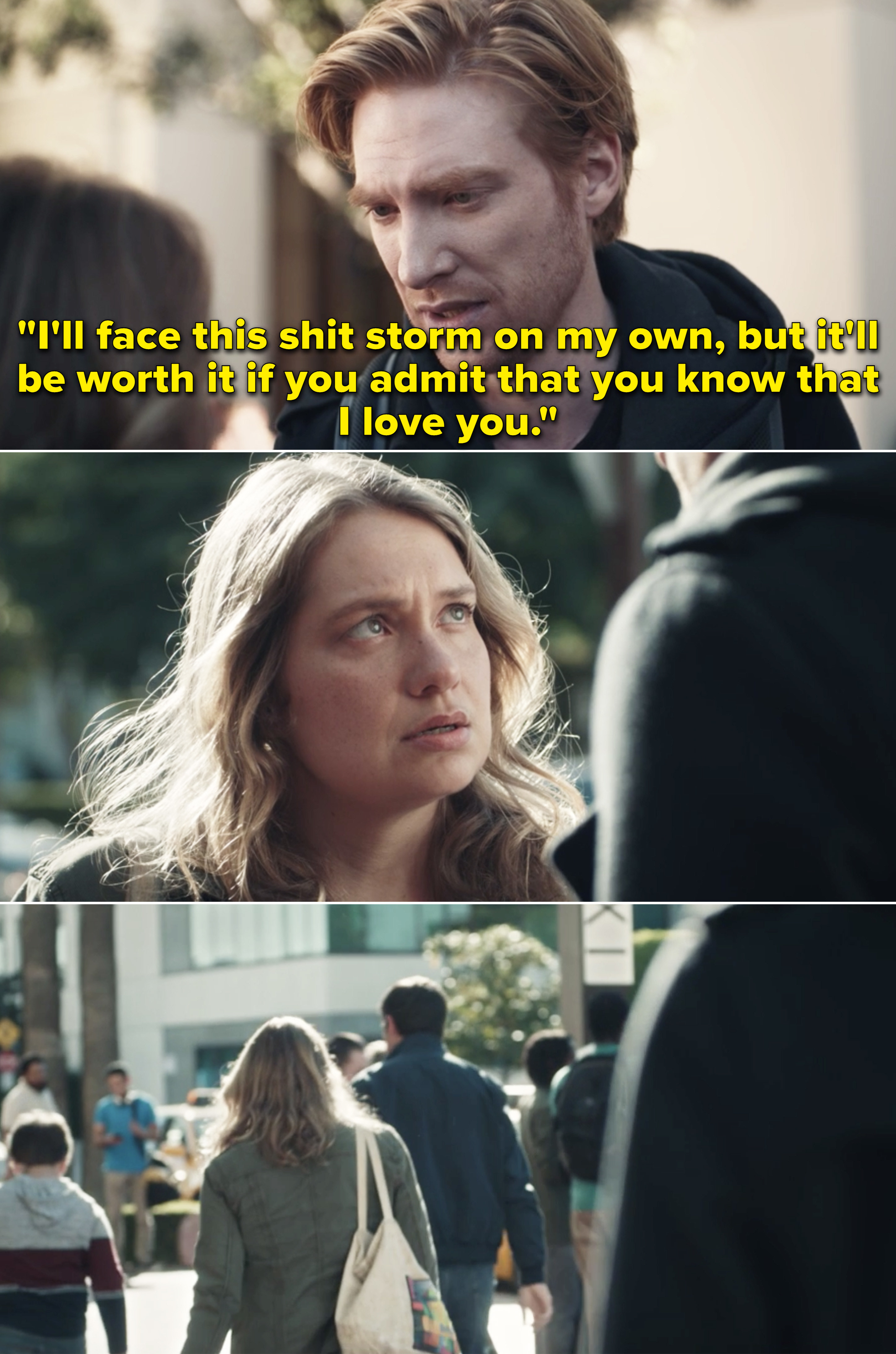 """Billy saying, """"I'll face this shit storm on my own, but it'll be worth it if you admit that you know that I love you"""""""