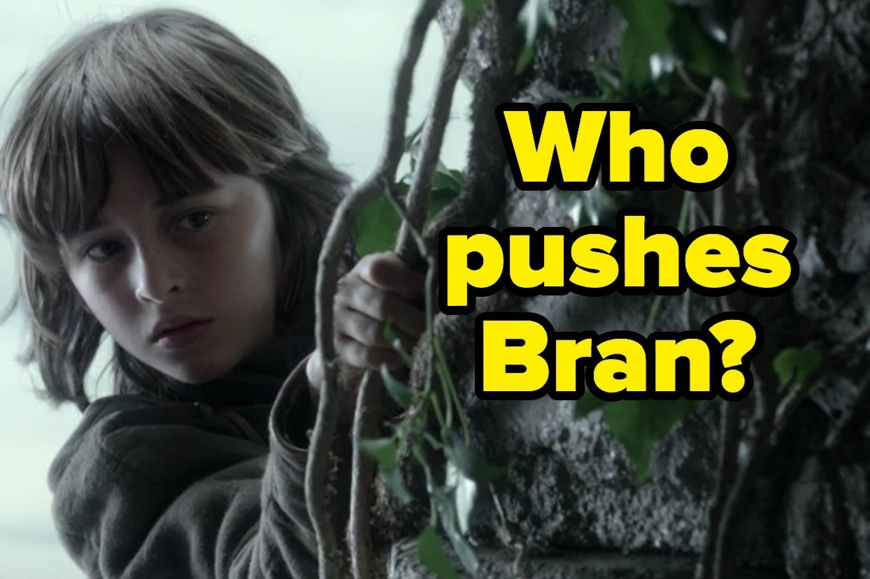 """Who pushes Bran?"""