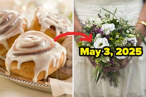 """Cinnabon rolls next to a bride holding a bouquet with the date: """"May 3, 2025"""""""