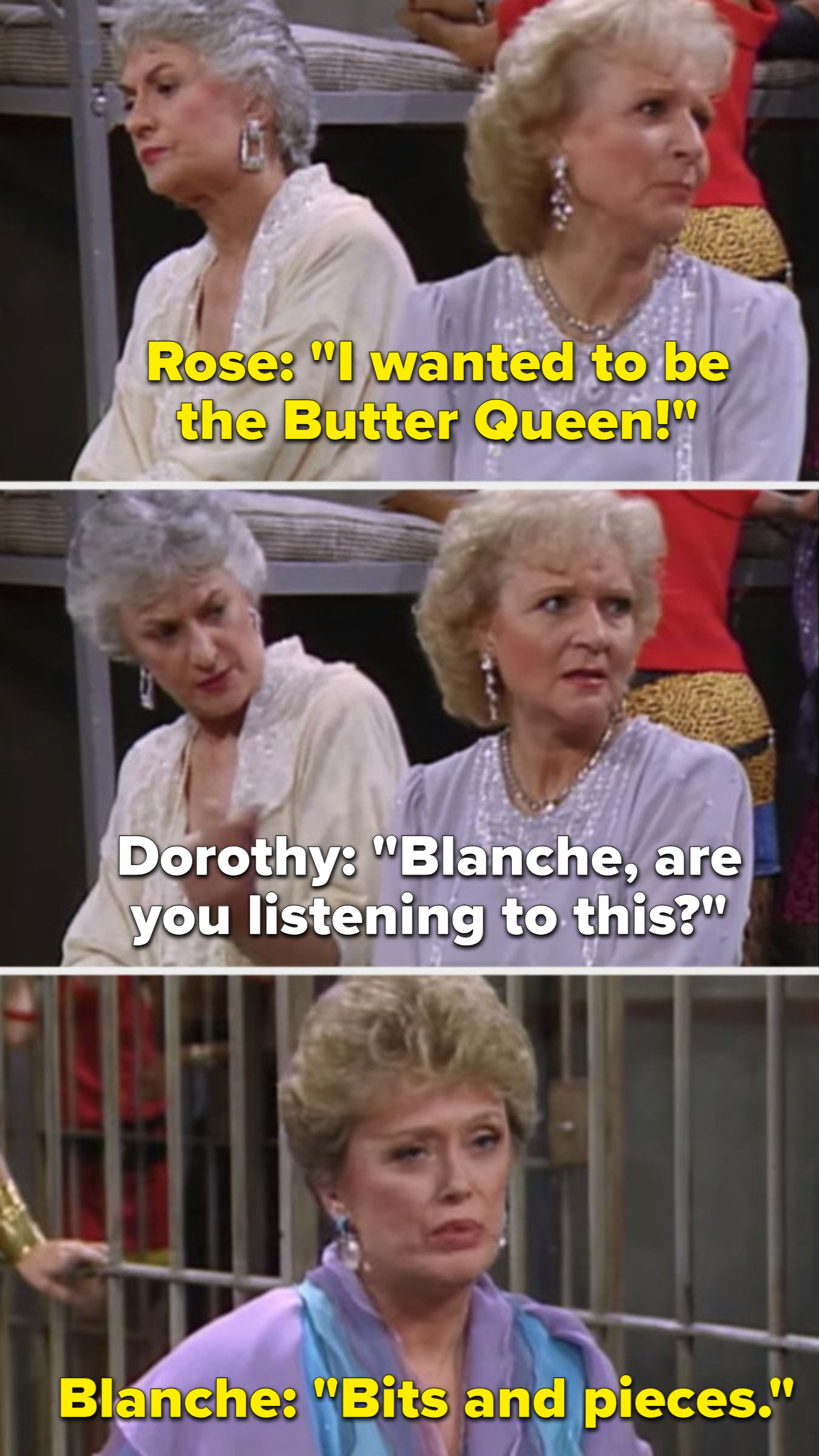 dorothy talking about how she wanted to be the butter queen back in the day and blanche only half listening to her