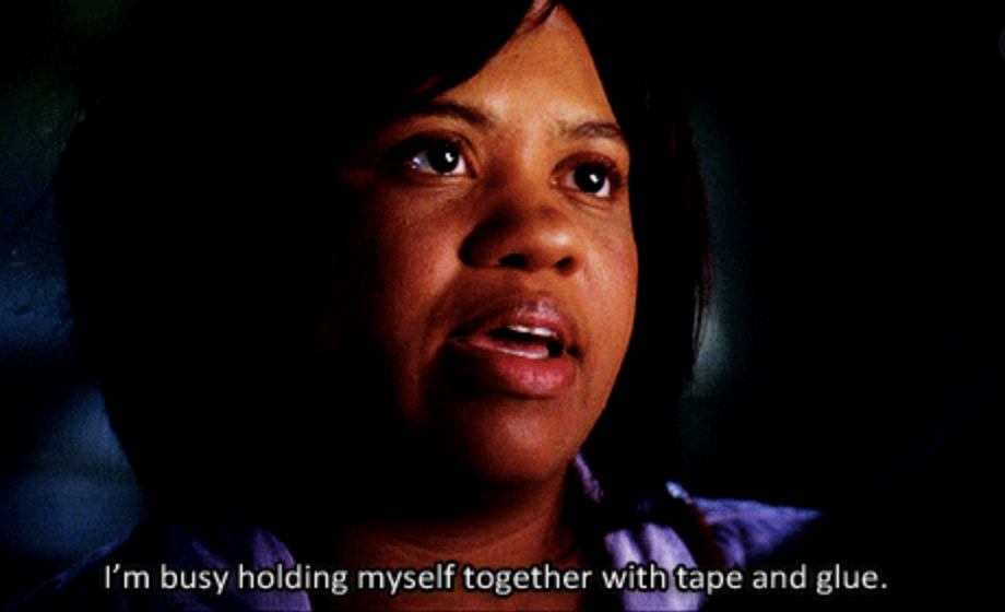 """Dr. Bailey saying """"I'm busy holding myself together with tape and glue"""" on Grey's Anatomy"""