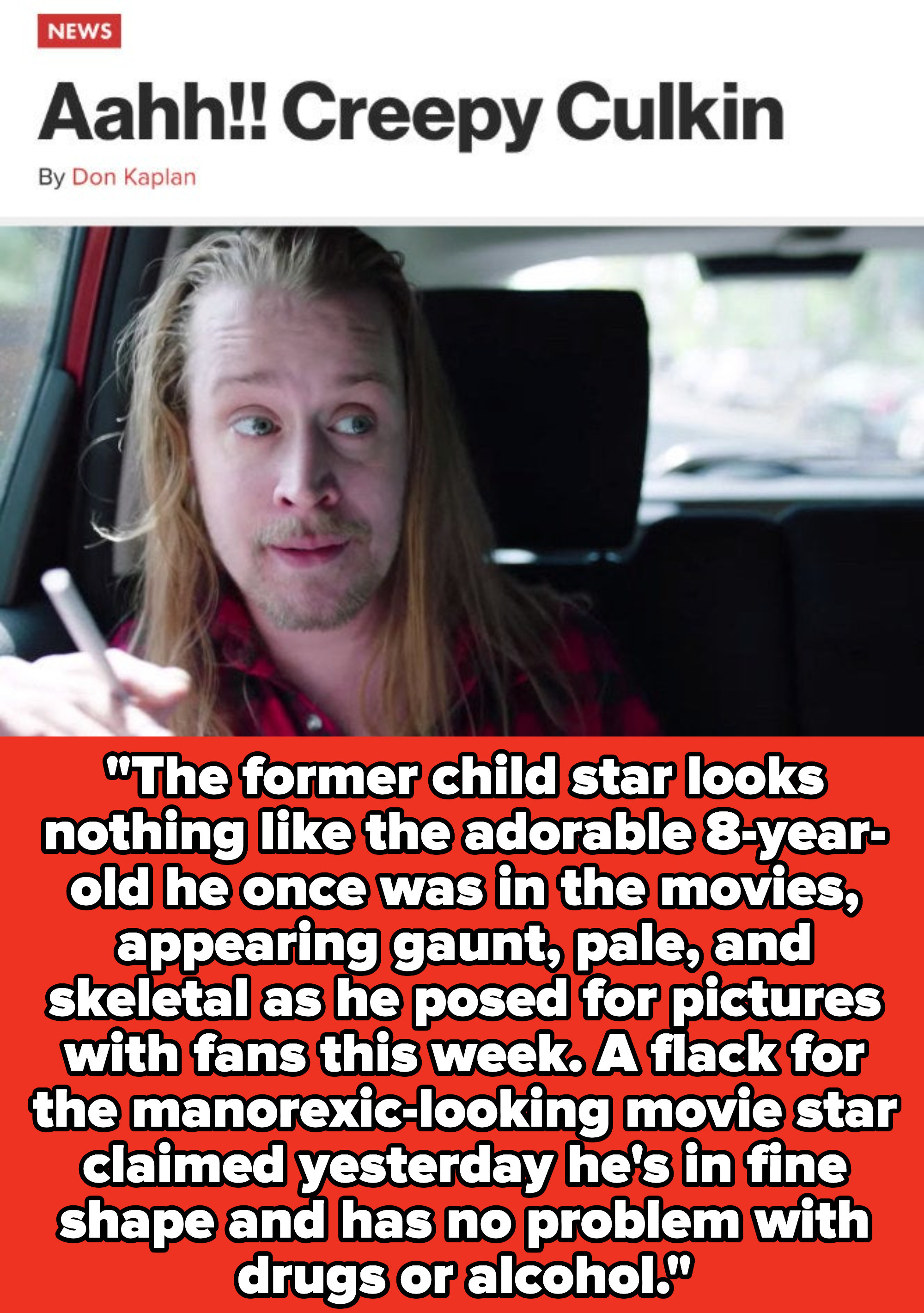 """New York Post quote: """"The former child star looks nothing like the adorable 8-year-old he once was in the movies, appearing gaunt, pale, and skeletal"""""""