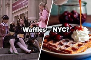 "Leighton Meester as Blair Waldorf and Taylor Momsen as Jenny Humphrey in the show ""Gossip Girl"" and a single waffles sits on a plate covered in cherries, whipped cream, and caramel sauce."