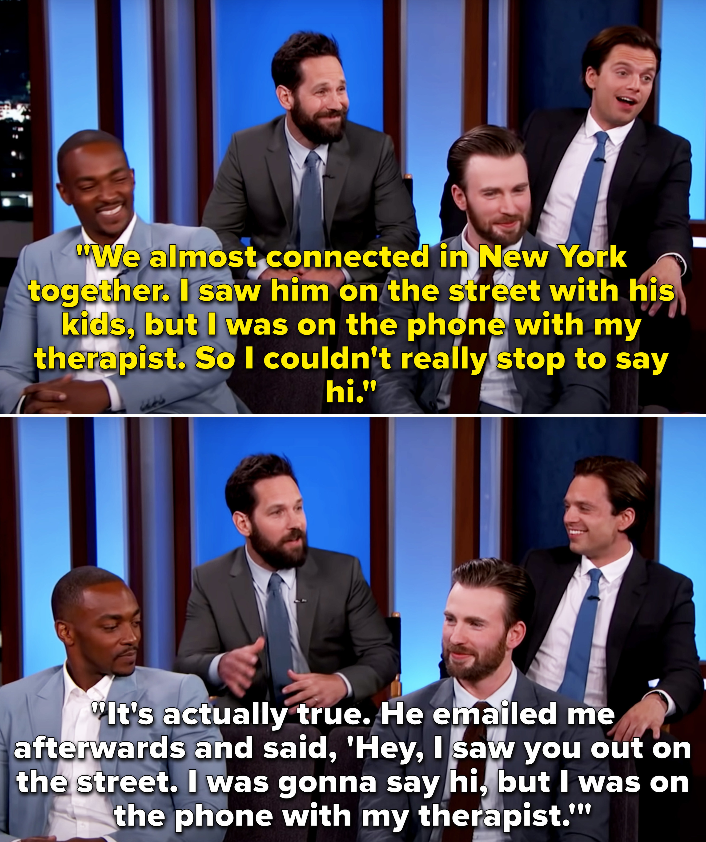Paul Rudd saying that Sebastian emailed him saying he didn't say hi because he was on the phone with his therapist