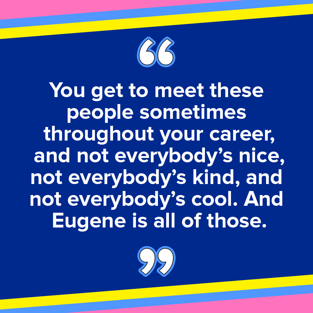 Pull quote about how Eugene is nice, kind, and cool
