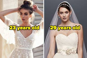 """Two women wearing wedding dresses and the words """"23 years old"""" and """"29 years old"""" on top"""