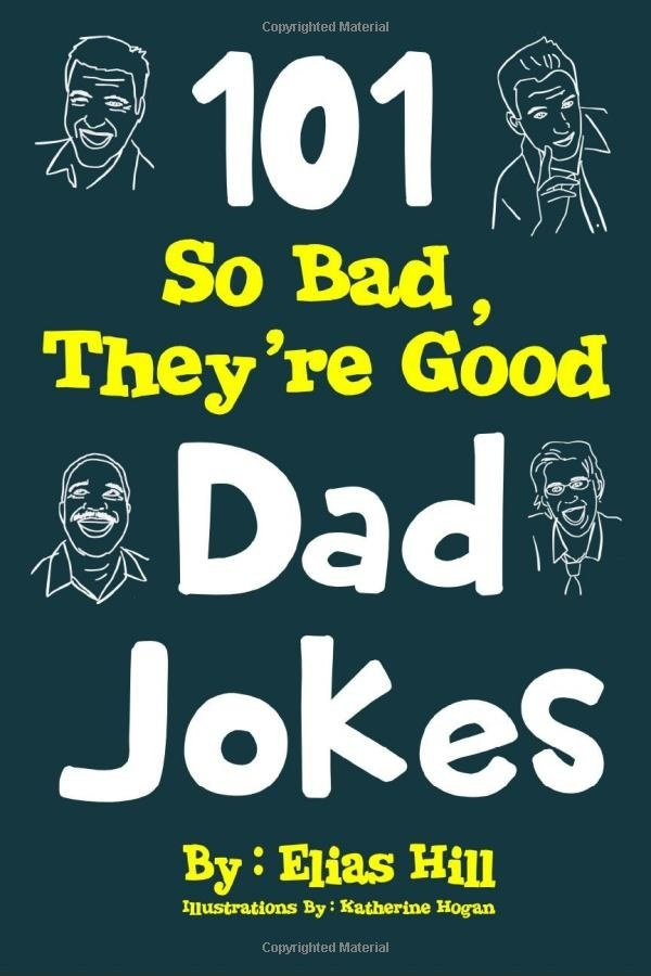 the cover of 101 So Bad, They're Good Dad Jokes