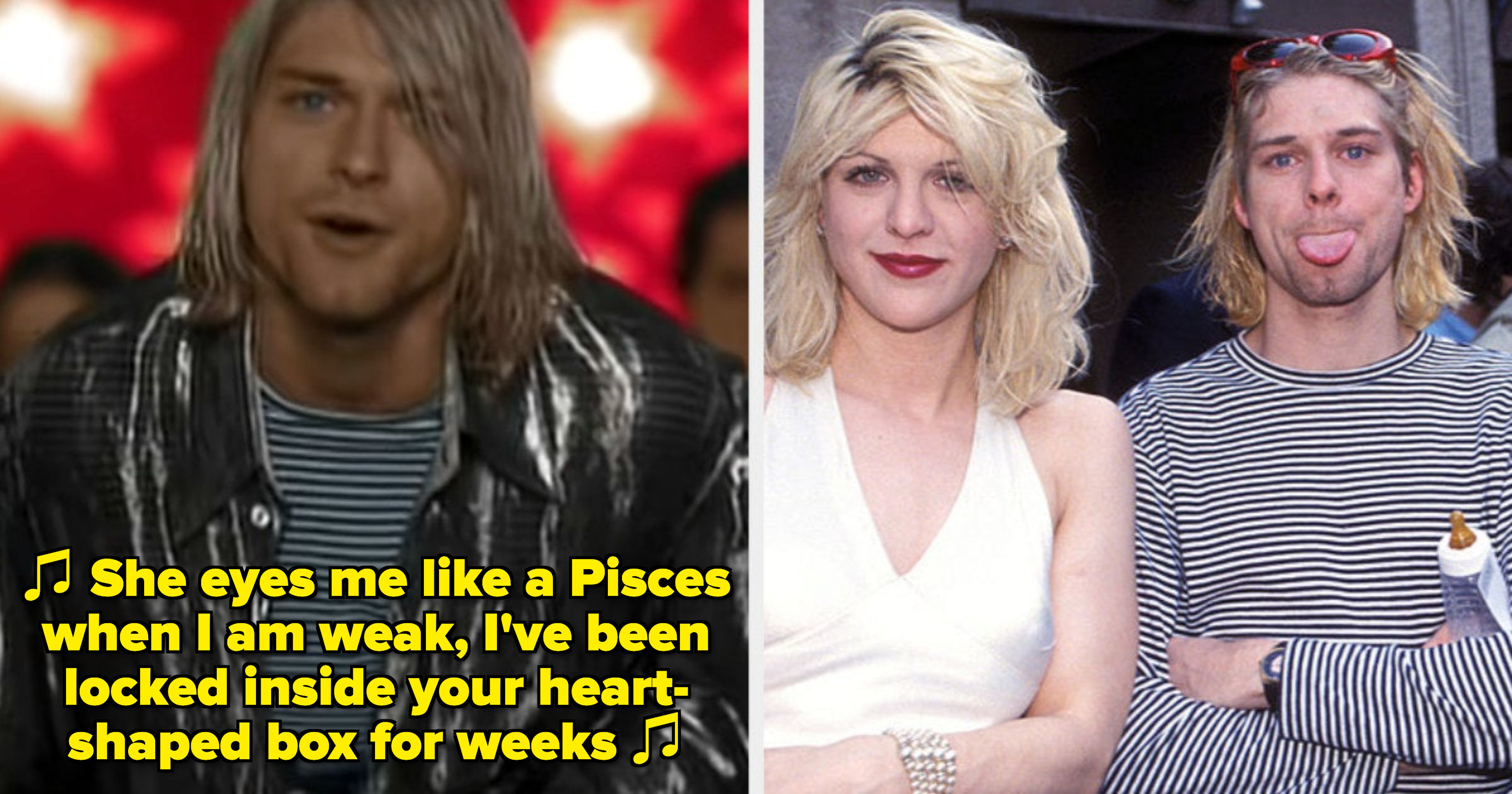 "Kurt Cobain in Nirvana's ""Heart-Shaped Box"" music video; Courtney Love and Kurt Cobain at the MTV Awards in the early '90s"