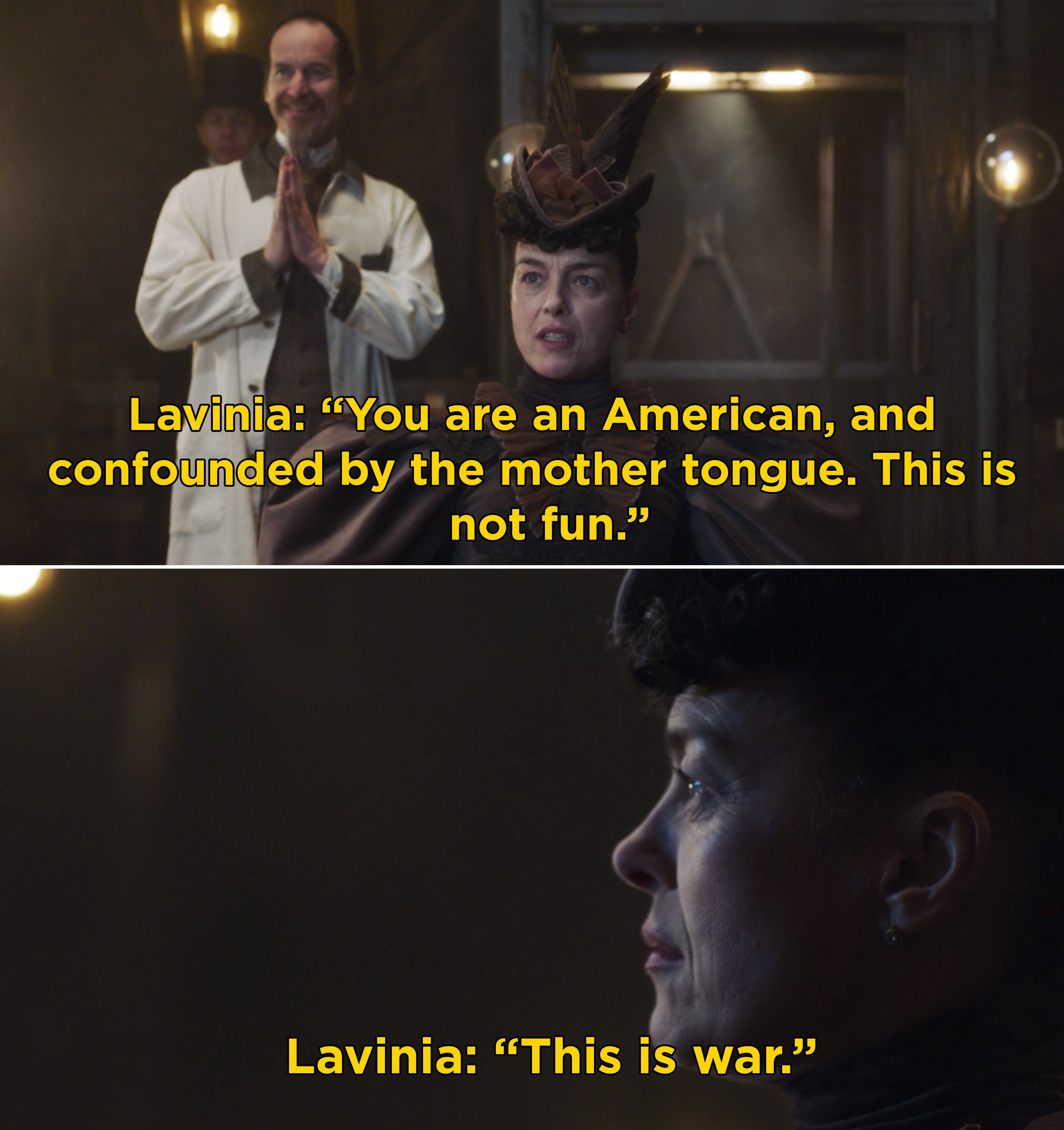 "Lavinia saying, ""You are an America, and confounded by the mother tongue. This is not fun. This is war"""