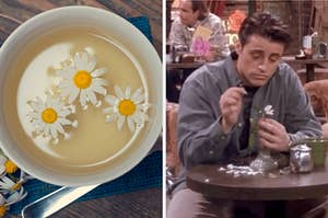 "On the left, a cup of chamomile tea, and on the right, Joey from ""Friends"" picking petals off a flower at a table at Central Perk"