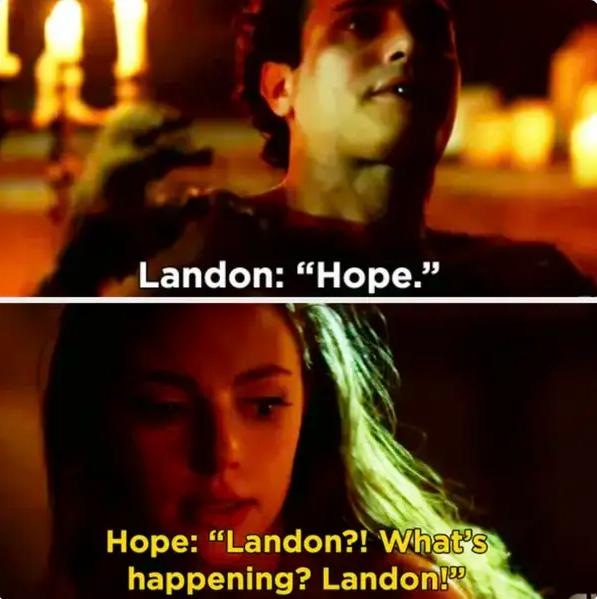 "Hope: ""Landon what's happening?!"""
