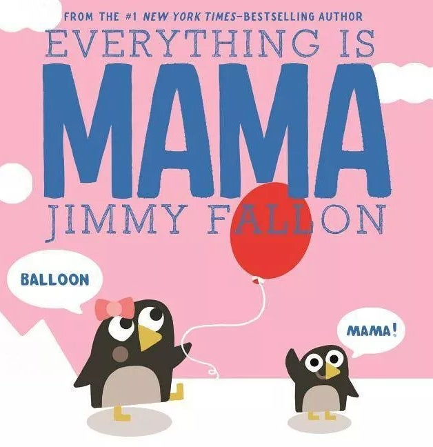 The Everything is Mama board book