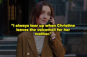 """""""I always tear up when Christine leaves the voicemail for her mother"""" over Ladybird on the phone"""