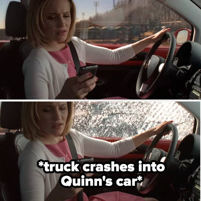 truck crashes into Quinn's car while she's texting and driving