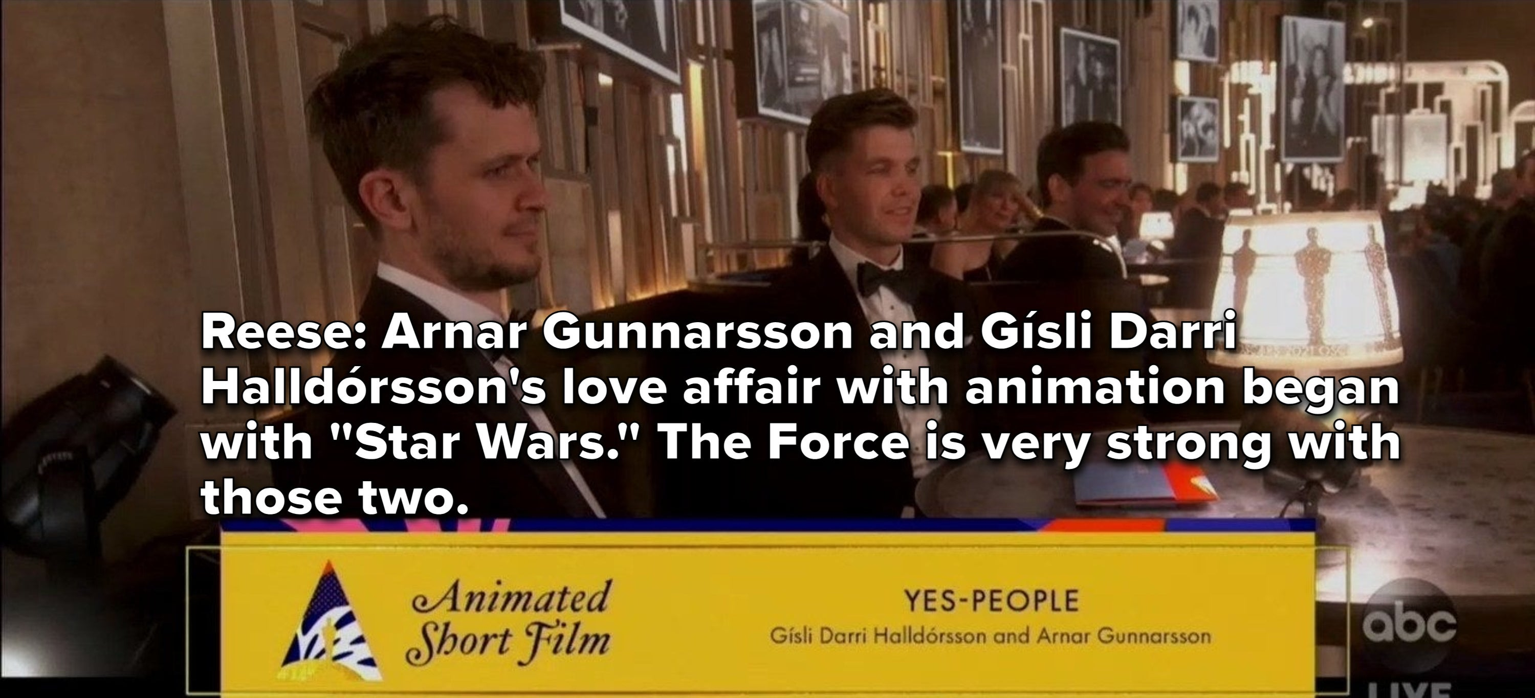"""Reese saying, """"Arnar Gunnarsson and Gísli Darri Halldórsson's love affair with animation began with 'Star Wars'; the Force is very strong with those two"""""""
