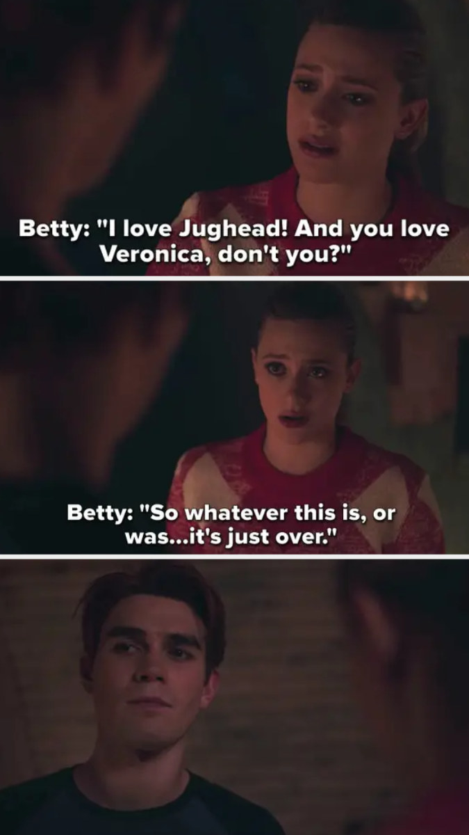 Betty calls off her and Archie's affair and says she loves Jughead and he loves Veronica