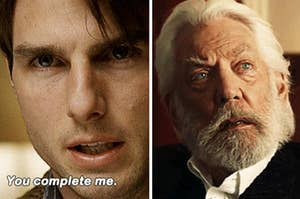 """Jerry telling Dorothy: """"You complete me;"""" President Snow from the Hunger Games movies"""