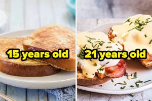 """French toast labeled """"15 years old"""" and Eggs Benedict labeled """"21 years old"""""""