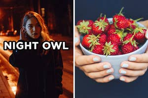 "On the left, someone walking at night with lights illuminating the street labeled ""Night Owl,"" and on the right, someone holding a bowl of strawberries"