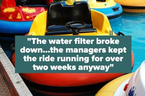 """A theme park water ride with a quote over it: """"The water filter broke down, the managers kept the ride running for over two weeks anyway"""""""