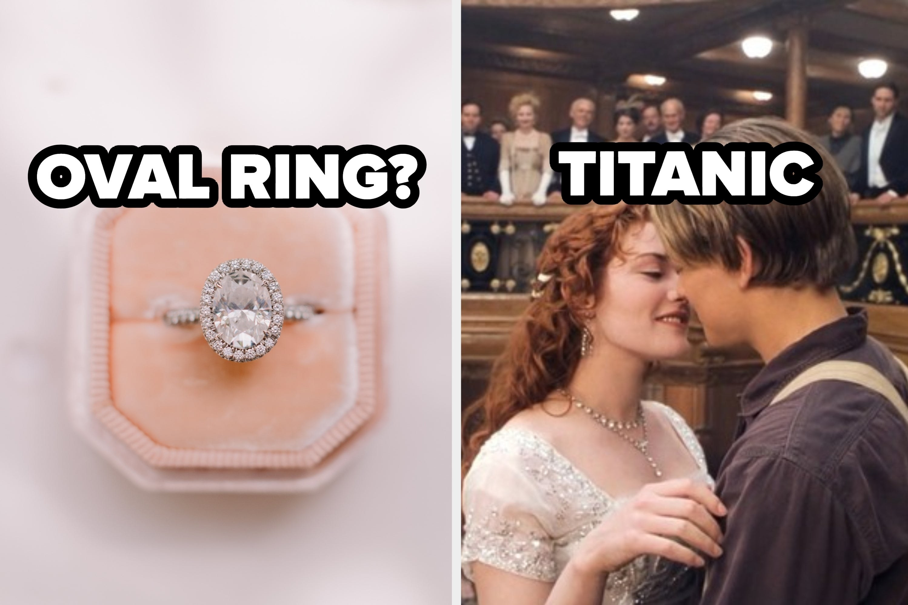 """Oval engagement ring and Rose and Jack from """"Titanic"""""""