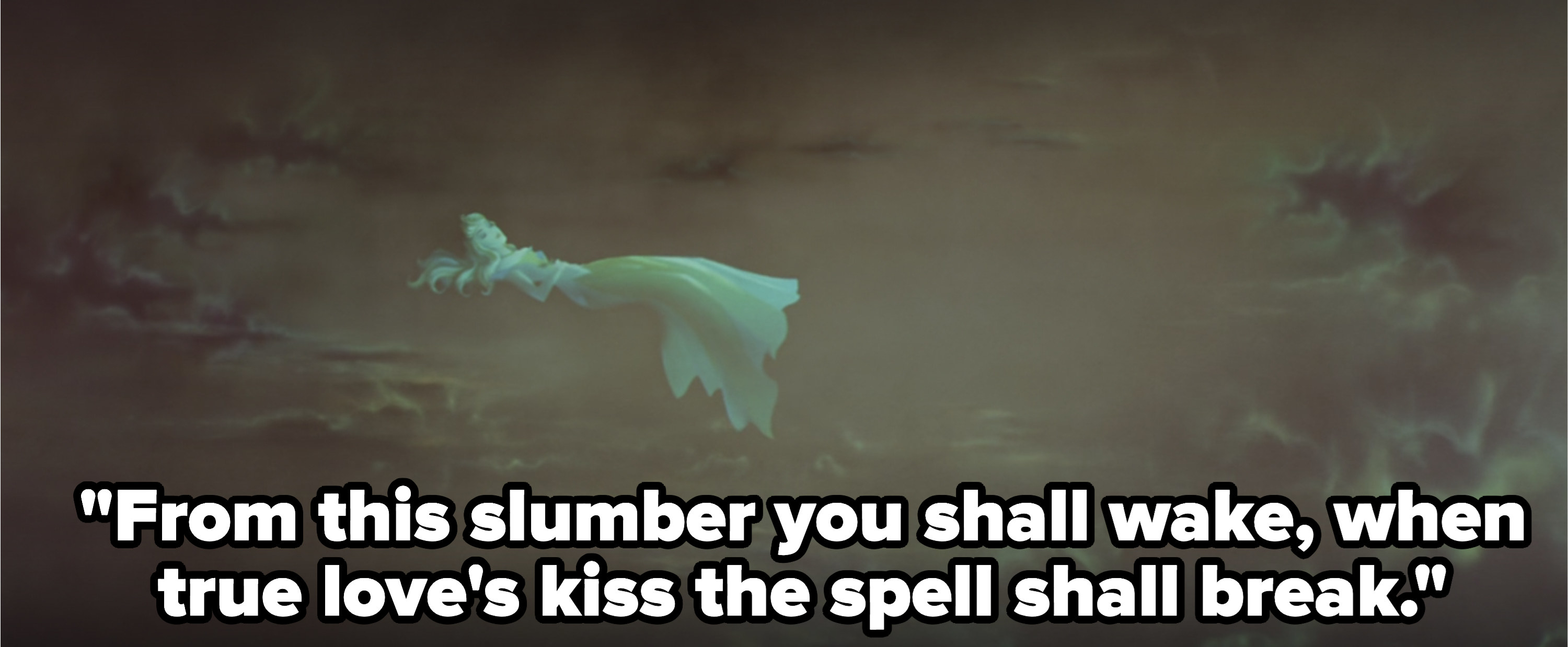 """""""from this slumber you shall wake when true love's kiss the spell shall break"""" with a picture of Aurora sleeping"""
