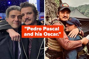 "pictures of Pedro Pascal and Oscar Isaac with the caption ""Pedro Pascal and his Oscar"