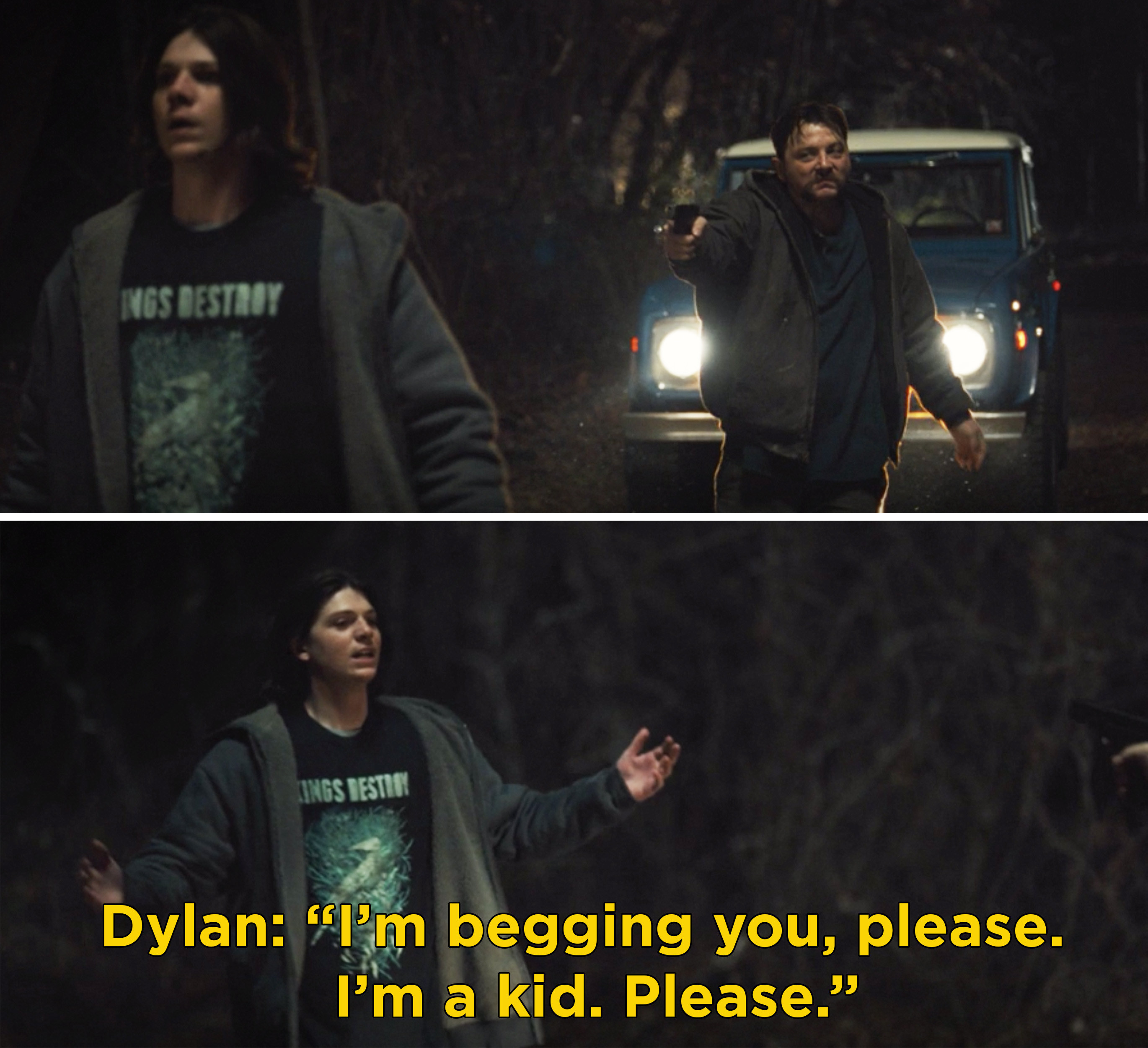 """Dylan saying, """"I'm begging you, please. I'm a kid. Please"""""""