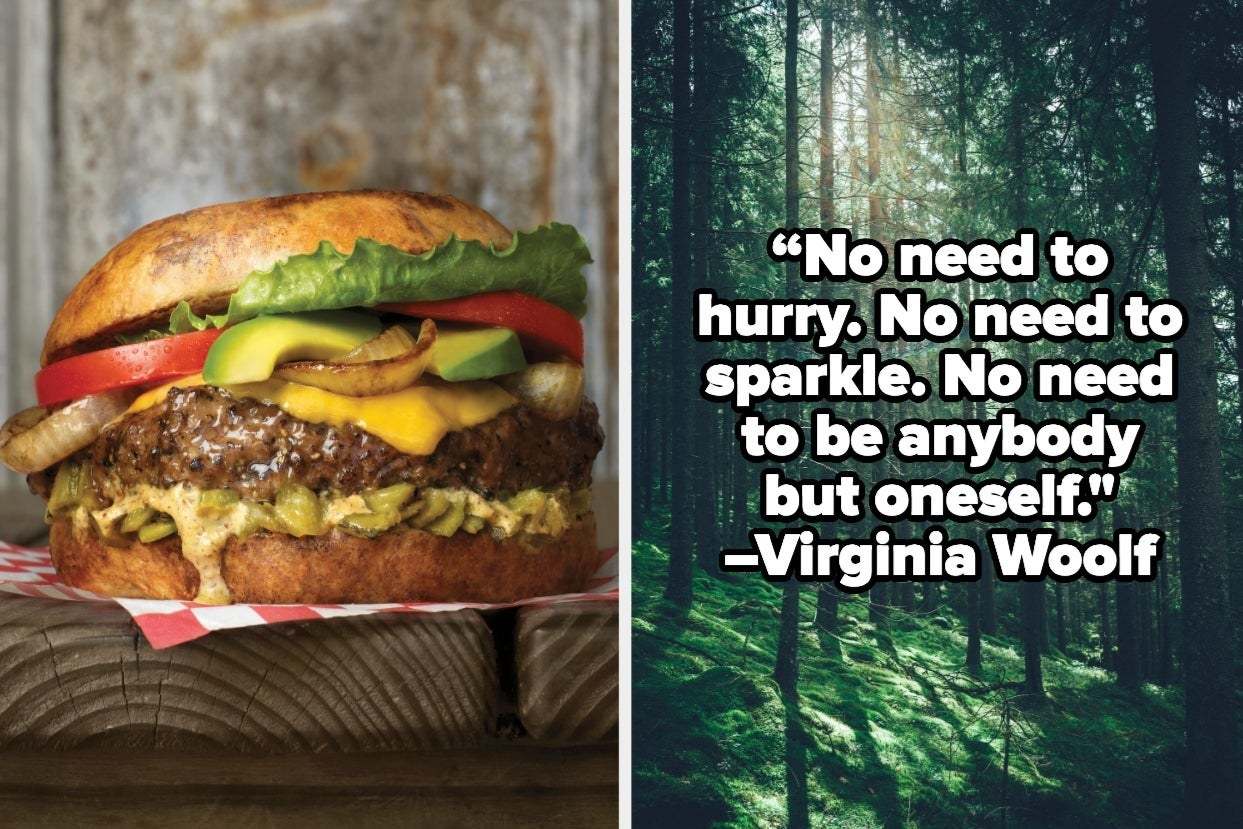 """Hamburger and forest with the quote """"No need to hurry. No need to sparkle. No need to be anybody by oneself."""" - Virginia Woolf"""