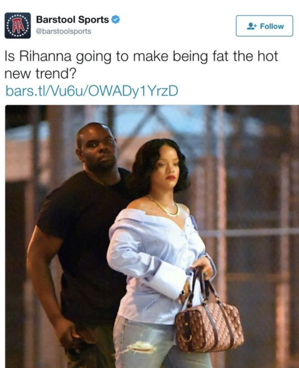 """A tweet asking, """"Is Rihanna going to make being fat the hot new trend?"""" and a picture of her walking"""
