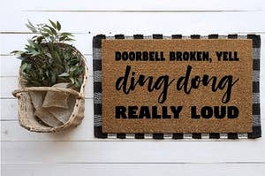 "Natural doormat with words in black that say ""Doorbell broken, yell ding dong really loud"""
