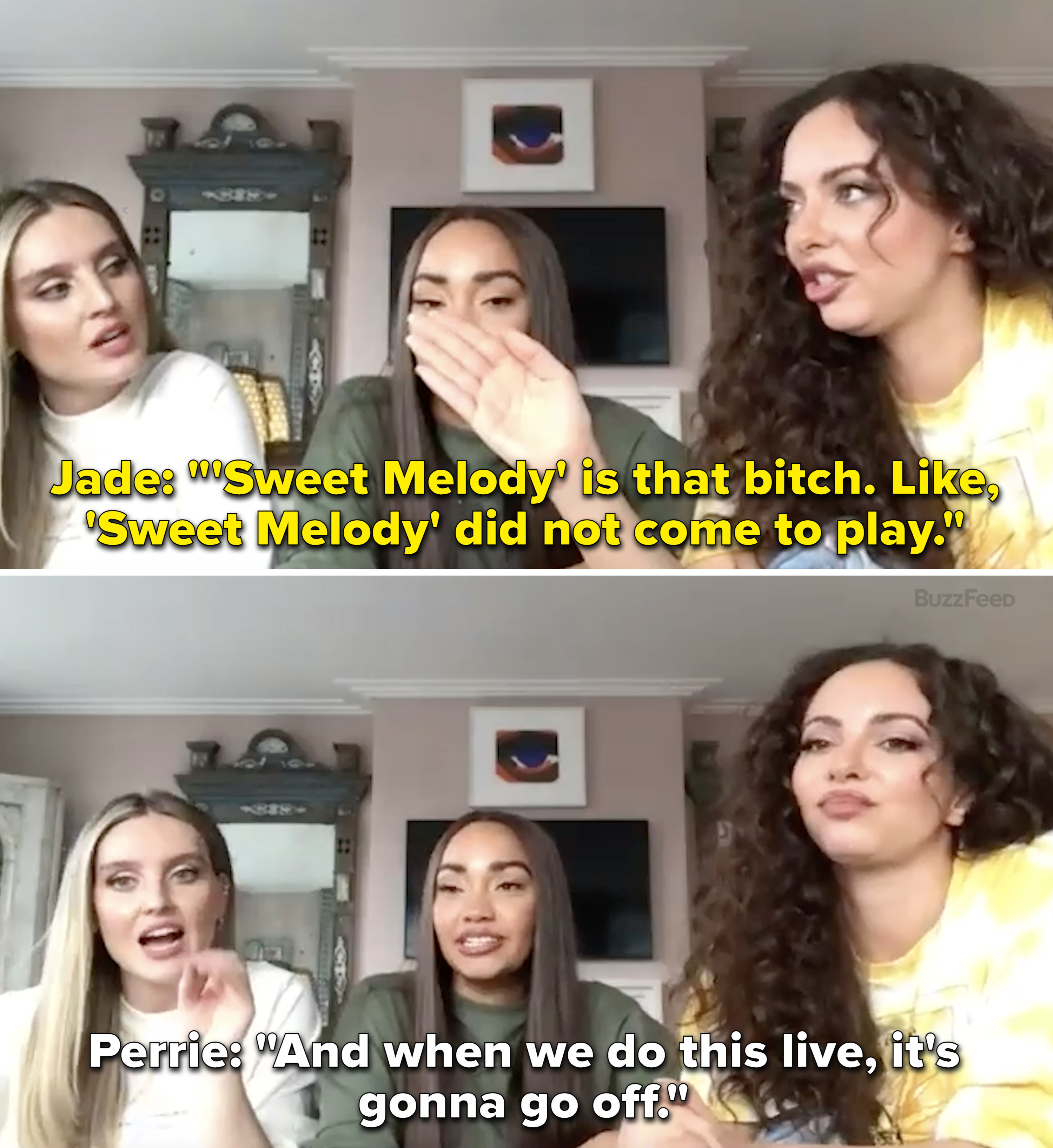 "Jade saying, ""'Sweet Melody' is that bitch. Like, 'Sweet Melody' did not come to play"""