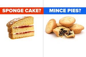 sponge cake? mince pies?