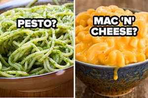 pesto? mac n cheese?