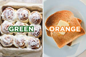 """On the left, some iced cinnamon rolls labeled """"green,"""" and on the right, some buttered toast labeled """"orange"""""""