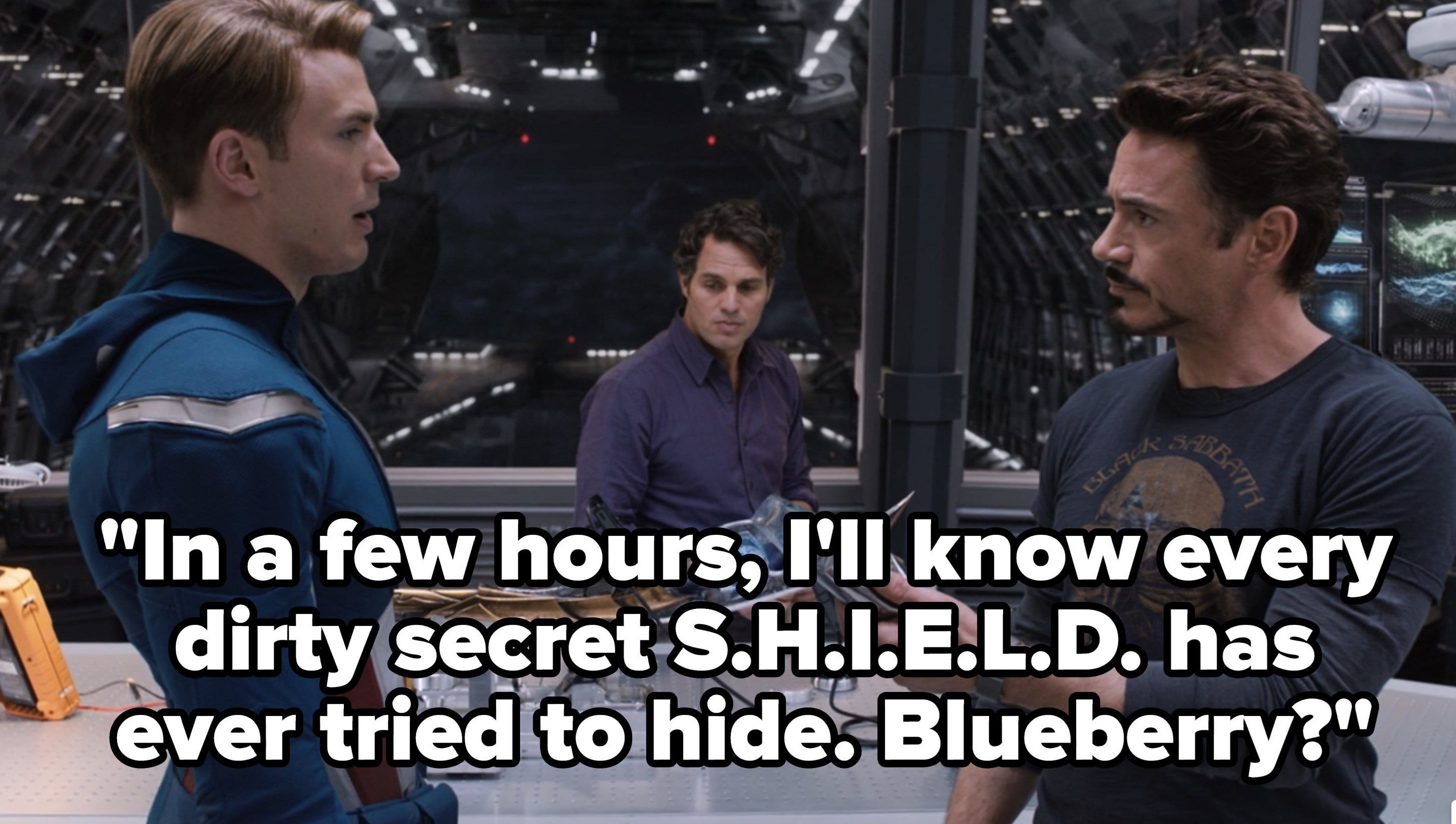 "Tony says ""In a few hours, I'll know every dirty secret S.H.I.E.L.D. has ever tried to hide. Blueberry?"" to Steve"