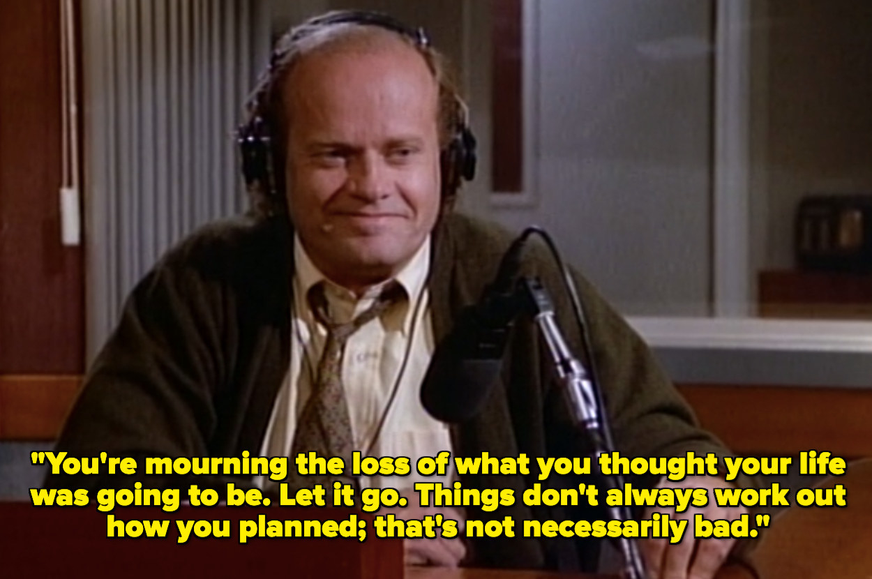 """Frasier explains to someone """"things don't always work out how you planned; that's not necessarily bad"""""""