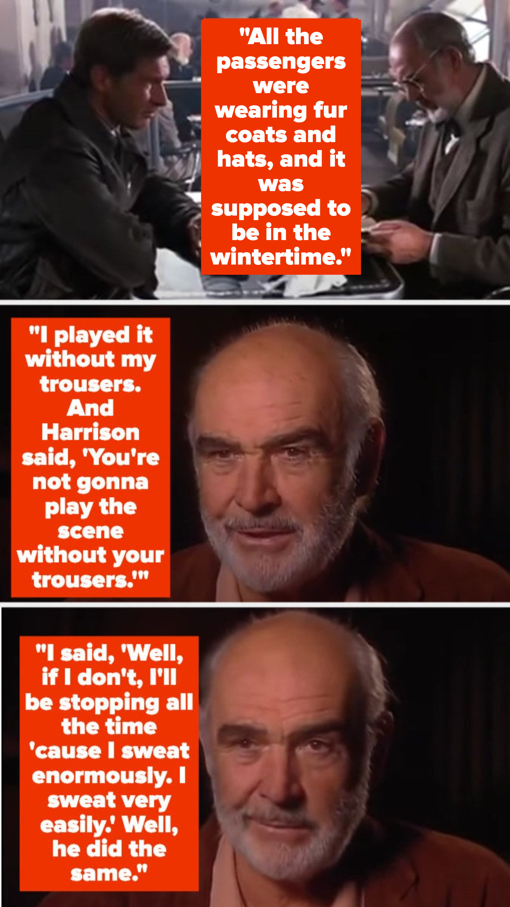 Sean Connery talking about having his pants off in a hot scene and Harrison Ford being surprised, but then taking his pants off too