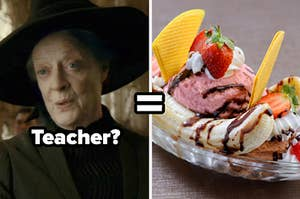 "Maggie Smith as Minerva McGonagall in the ""Harry Potter"" movie series and a banana spilt ice cream sundae."