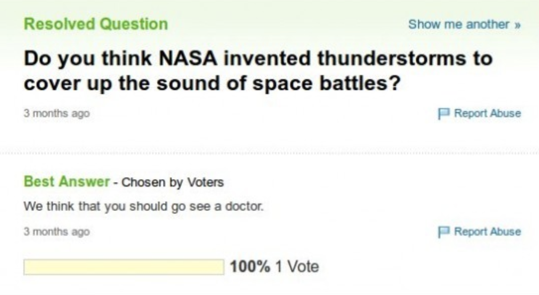 "One asked, ""Do you think NASA invented thunderstorms to cover up the sound of space battles?"" and the response was ""We think that you should go see a doctor"""