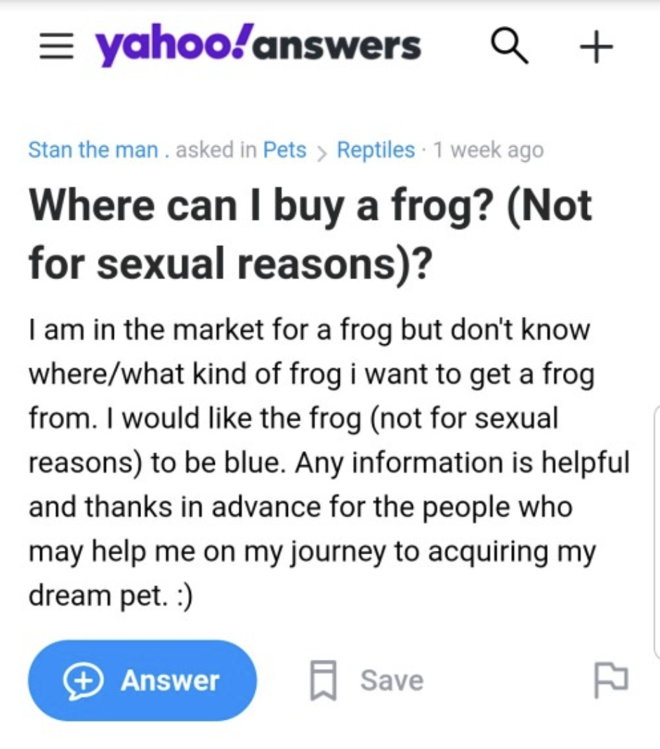 "Someone asking ""Where can I buy a frog? (not for sexual reasons)"""