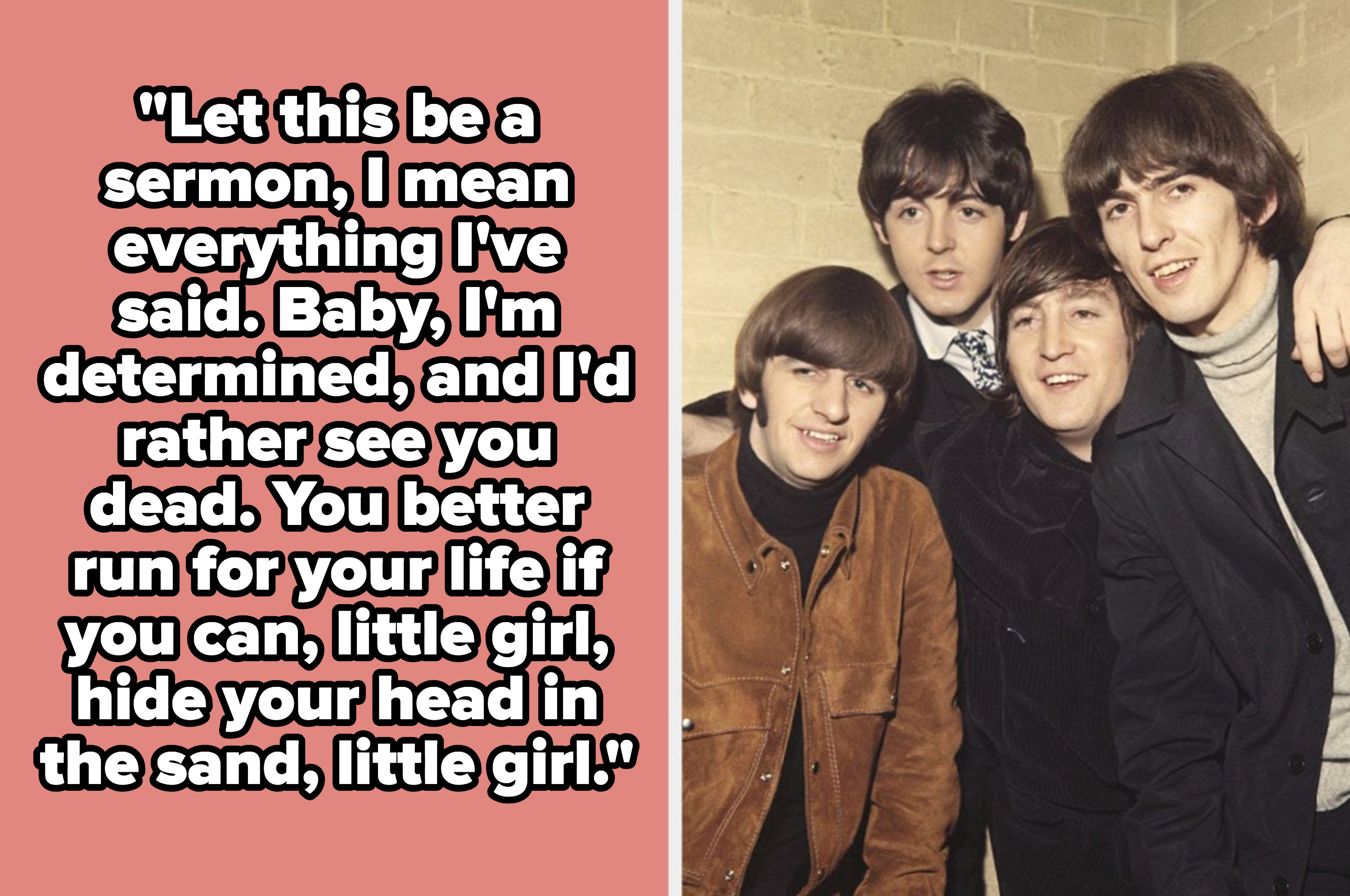 "Beatles lyrics: ""I'd rather see you dead. You better run for your life, little girl"""