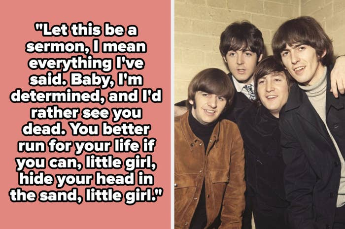 """Beatles lyrics: """"I'd rather see you dead. You better run for your life, little girl"""""""