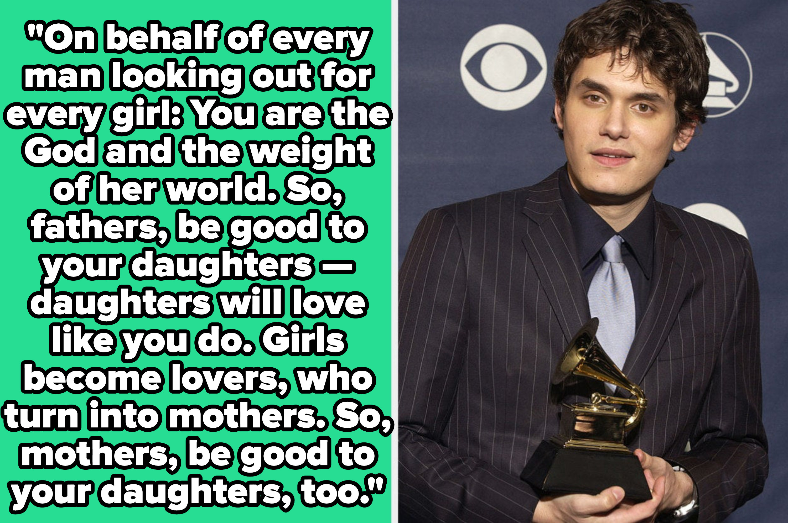 "John Mayer lyrics: ""On behalf of every man looking out for every girl: You are the God and the weight of her world"""