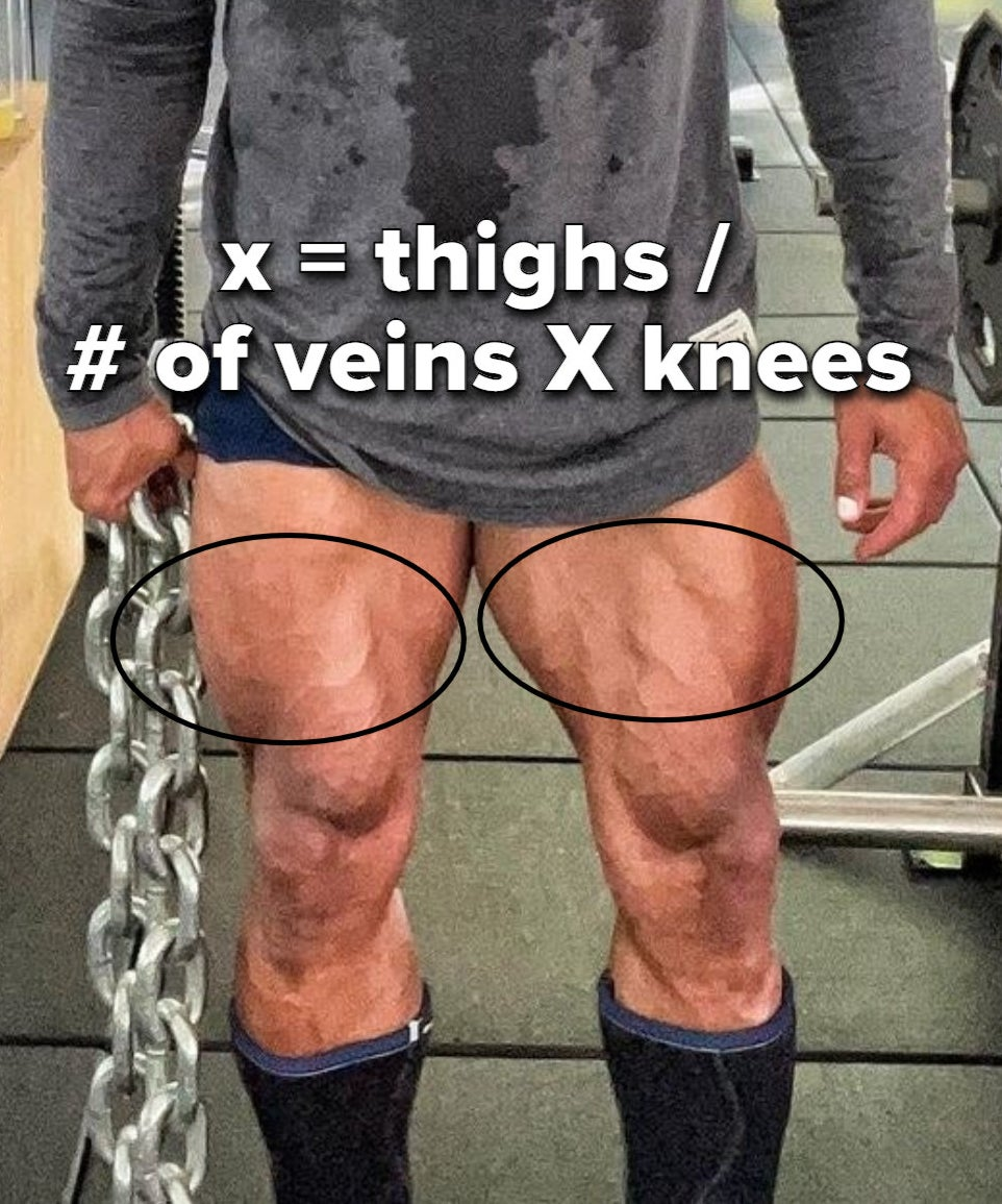 """A closeup of his thighs with a caption that says """"x = thighs/# of veins x knees"""""""