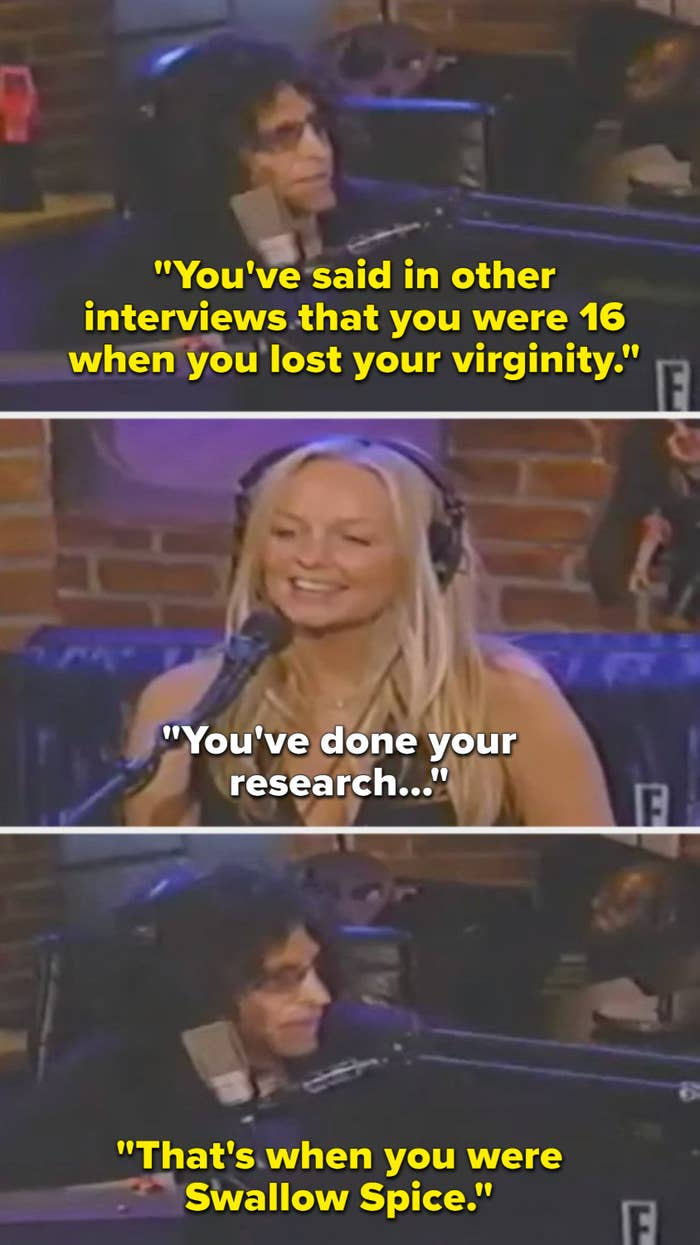 Howard stern saying that emma said in other interviews that she lost her virginity when she was 16, when she was Swallow Spice instead of Baby Spice